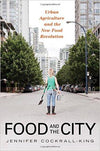 Food and the City: Urban Agriculture and the New Food Revolution book