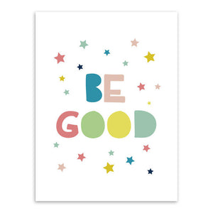 Be Good Canvas Art Poster