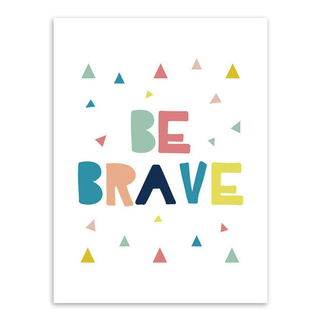 Be Brave Canvas Art Poster