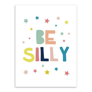 Be Silly Canvas Art Poster