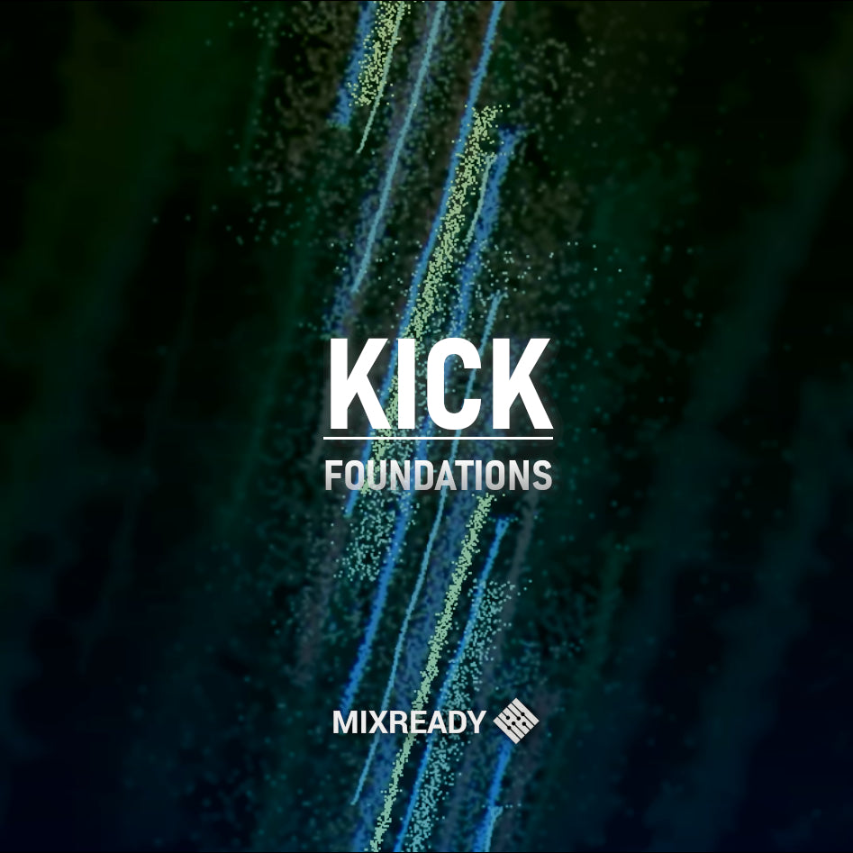 MIX001: Kick Foundations