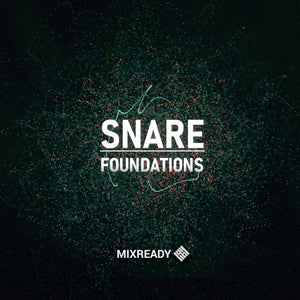 MIX002: Snare Foundations