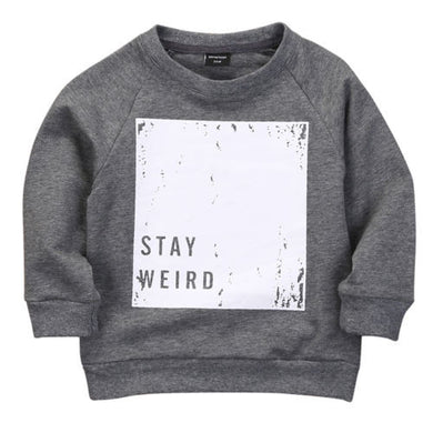 dark grey Stay Weird! Spring/Autumn Long sleeve sweatshirt.