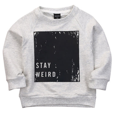 grey Stay Weird! Spring/Autumn Long sleeve sweatshirt.