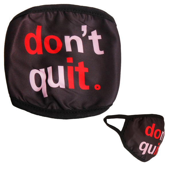 DON'T QUIT Mask