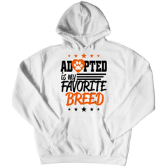 Adopted Is My Favourite Breed Hoodie / White / S