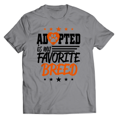 Adopted Is My Favourite Breed Unisex Shirt / Athletic Heather / S