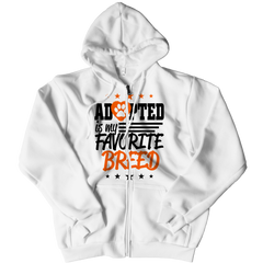 Adopted Is My Favourite Breed Zipper Hoodie / White / S