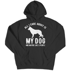 All I Care About Is My Dog And Maybe Like 3 People Hoodie / Black / 4XL