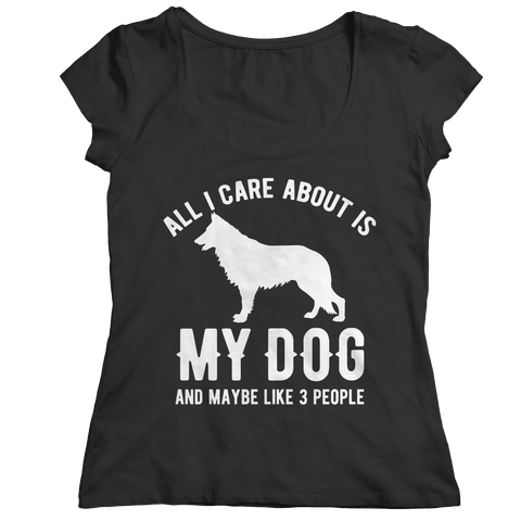 All I Care About Is My Dog And Maybe Like 3 People Ladies Classic Shirt / Black / 2XL