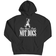 Ban Stupid People Not Dogs Hoodie / Black / S