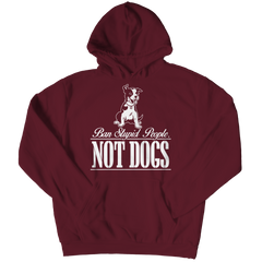 Ban Stupid People Not Dogs Hoodie / Maroon / S