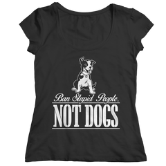 Ban Stupid People Not Dogs Ladies Classic Shirt / Black / S