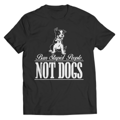 Ban Stupid People Not Dogs Unisex Shirt / Black / L