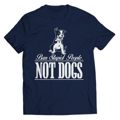 Ban Stupid People Not Dogs Unisex Shirt / Navy / S