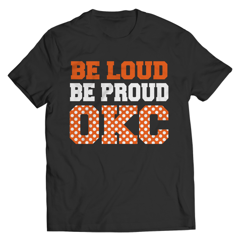 Be Loud Be Proud OKC Unisex Shirt / Black / 3XL