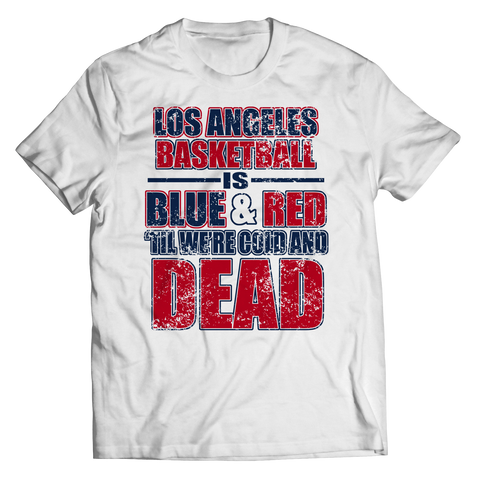 Blue And Red 'Til We're Cold And Dead Unisex Shirt / White / 3XL