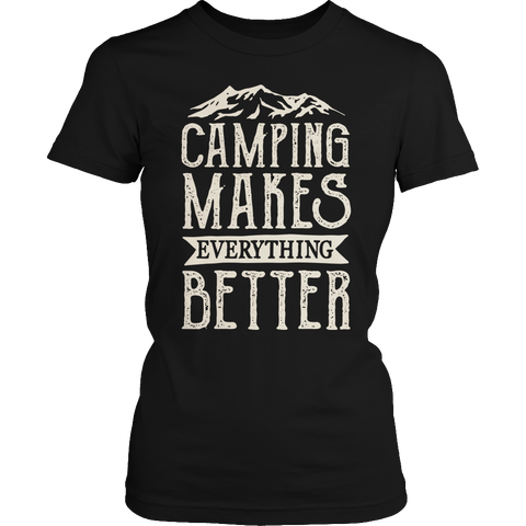 Camping Makes Everything Better Ladies Classic Shirt / Black / S