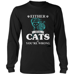 Either You Like Cats Or You're Wrong Long Sleeve / Black / S
