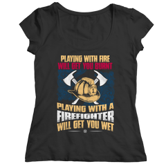 Get Wet Playing With A Firefighter Ladies Classic Shirt / Black / S