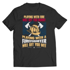 Get Wet Playing With A Firefighter Unisex Shirt / Black / S