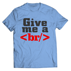 Give Me a Break Unisex Shirt / Light Blue / S