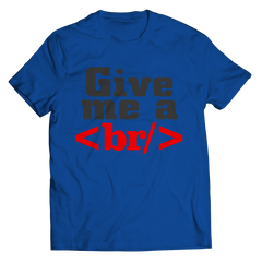 Give Me a Break Unisex Shirt / Royal / S