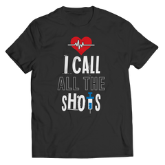 I Call All the Shots 1 Unisex Shirt / Black / 6XL