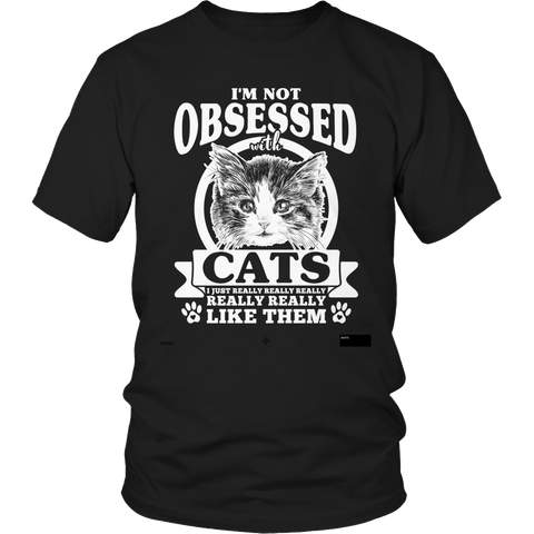 I'm Not Obsessed With Cats Unisex Shirt / Black / S