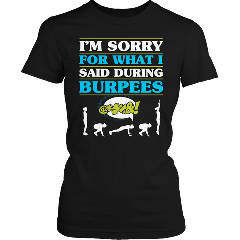 I'm Sorry For What I Said During Burpees Ladies Classic Shirt / Black / S