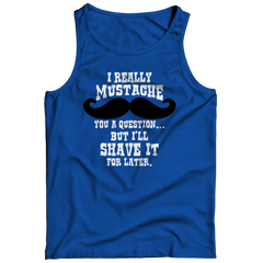I Mustache You A Question Tank Top / Royal / S