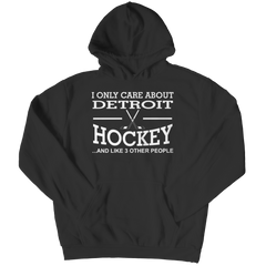 I Only Care About Detroit Hockey Hoodie / Black / 3XL
