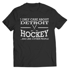 I Only Care About Detroit Hockey Unisex Shirt / Black / 3XL