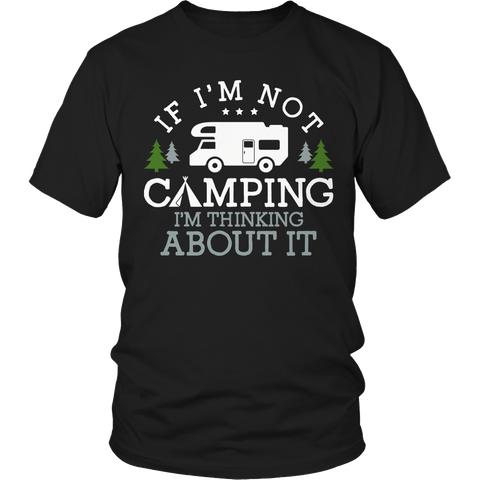If I'm Not Camping Unisex Shirt / Black / S