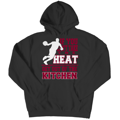 If You Can't Take The Heat Get Out The Kitchen Hoodie / Black / 3XL