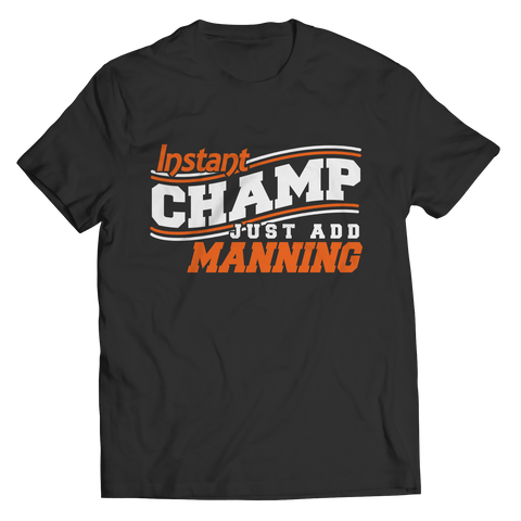 Instant Champ Just Add Manning Unisex Shirt / Black / 3XL