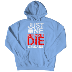 Just One Before I Die Chicago Hoodie / Light Blue / 3XL