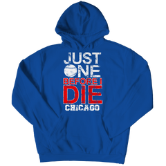 Just One Before I Die Chicago Hoodie / Royal / 3XL