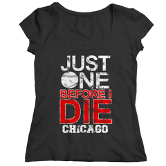 Just One Before I Die Chicago Ladies Classic Shirt / Black / 2XL