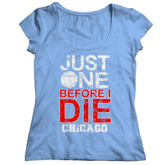 Just One Before I Die Chicago Ladies Classic Shirt / Light Blue / 2XL