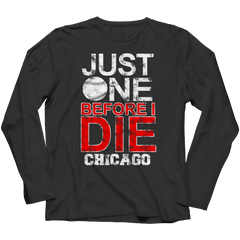 Just One Before I Die Chicago Long Sleeve / Black / 3XL
