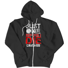 Just One Before I Die Chicago Zipper Hoodie / Black / 3XL