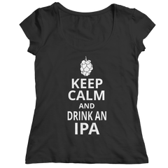 Keep Calm And Drink IPA Ladies Classic Shirt / Black / S