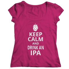 Keep Calm And Drink IPA Ladies Classic Shirt / Pink / S