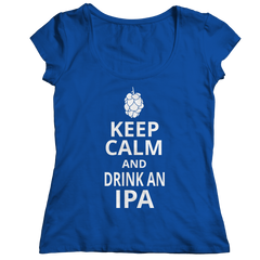 Keep Calm And Drink IPA Ladies Classic Shirt / Royal / S