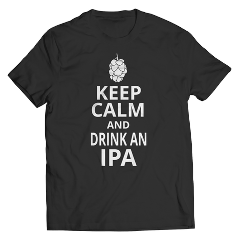 Keep Calm And Drink IPA Unisex Shirt / Black / S