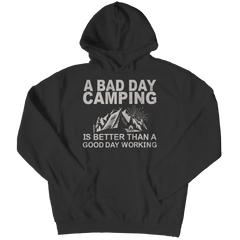 Limited Edition - A Bad Day Camping Is Better Than A Good Day Working Hoodie / Black / S