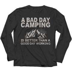 Limited Edition - A Bad Day Camping Is Better Than A Good Day Working Long Sleeve / Black / S