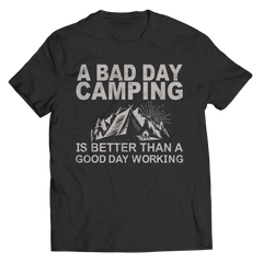 Limited Edition - A Bad Day Camping Is Better Than A Good Day Working Unisex Shirt / Black / S