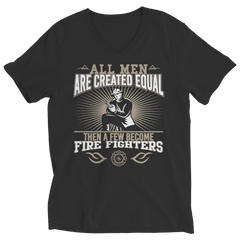 Limited Edition - All Men Are Created Equal Then A Few Become Firefighters Ladies V-Neck / Black / S